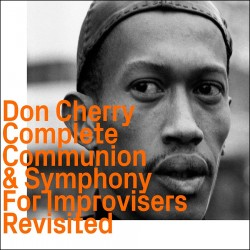 Complete Communion + Symphony For Improvisers