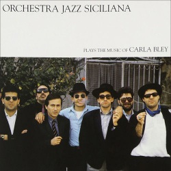 Orchestra Jazz Siciliana: Music of Carla Bley