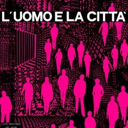L'Uomo e La Città