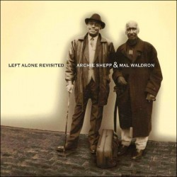 Left Alone Revisited - W/ Mal Waldron