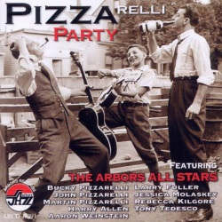 Pizzarelli Party with the Arbors All Stars