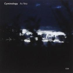 Cyminology: as Ney