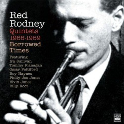 Borrowed Times - Red Rodney Quintets 1955-59