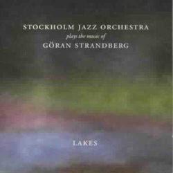 Lakes - Vol. 1 - Plays the Music of G. Strandberg