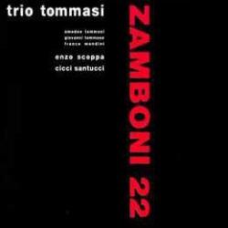Trio Tommasi: Zamboni 22
