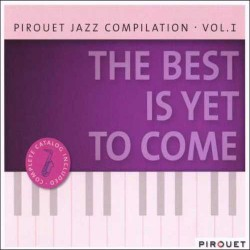 The Best Is yet to Come - Jazz Compilation - Vol.1