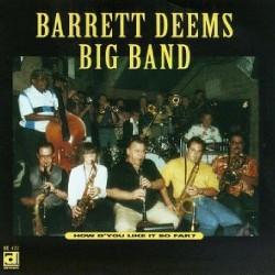 How D`You Like It so Far? - Barrett Deems Big Band