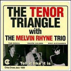 Tenor Triangle: Tell It Like