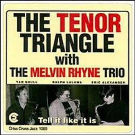 Tenor Triangle: Tell It Like