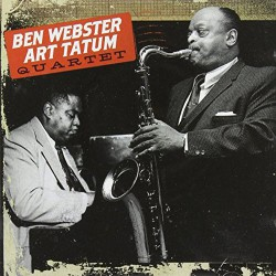 Ben Webster - Art Tatum Quartet