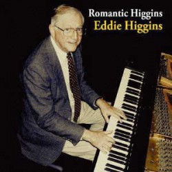 Eddie Higgins Romantic Solo Piano - Essential Best