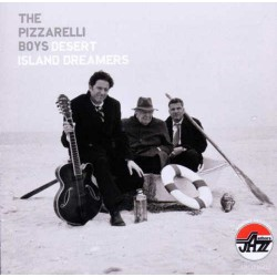 The Pizzarelli Boys - Desert Island Dreamers