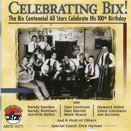 Celebrating Bix! - All Stars Celebrate His 100Th B