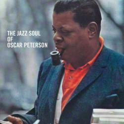 The Jazz Soul of Oscar Peterson + Porgy and Bess