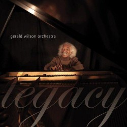 Legacy - Gerald Wilson Orchestra