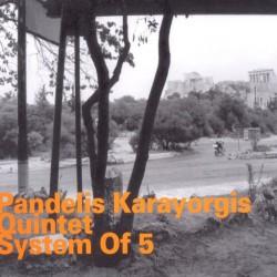 System of 5 - Pandelis Karayorgis Quintet