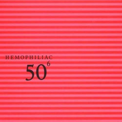 Hemophiliac: 50Th Birthday Vol 6