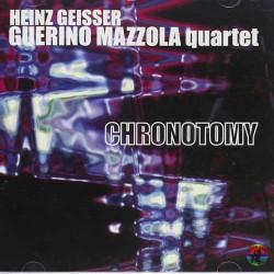 Chronotomy - Geisser/ Mazzola Quartet