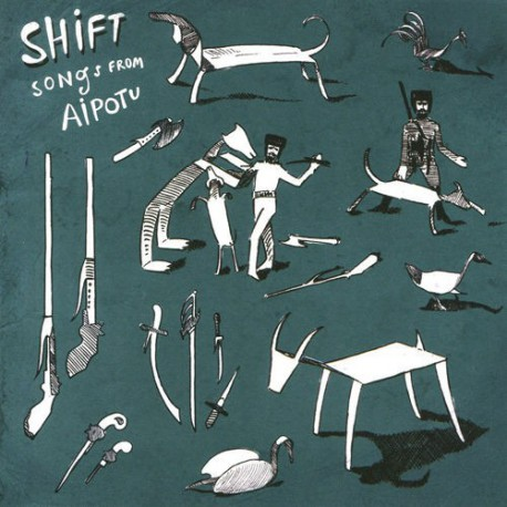 The Shift - Songs from Aipotu