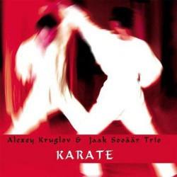 Karate - Alexey Kruglov - Jaar Sooaar Trio
