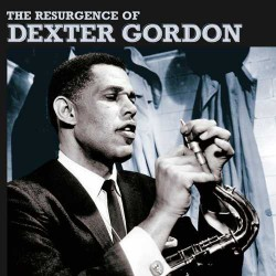 The Resurgence of Dexter Gordon