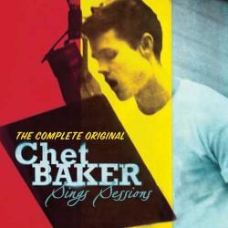 Complete Original Chet Baker Sings Sessions