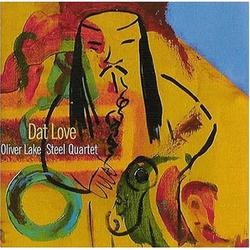 Dat Love - Oliver Lake Steel Quartet