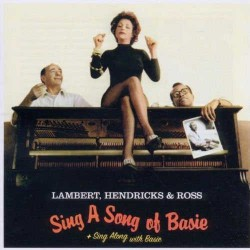 Lambert, Hendricks and Ross: Sing a Song of Basie