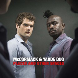Mccormack and Yarde Duo - Spaces and Other Places