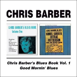 Chris Barber`S Blue Book Volume One/Good Mornin`..