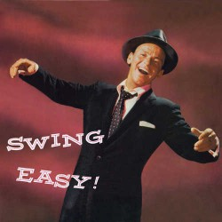 Swing Easy + Songs for Young Lovers + 12 Bonus