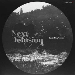 Next Delusion - Boris Hauf Sextet