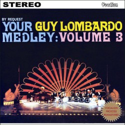 Your Guy Lombardo Medley : Volume 3