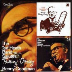 Salutes Tommy Dorsey + Salutes Benny Goodman