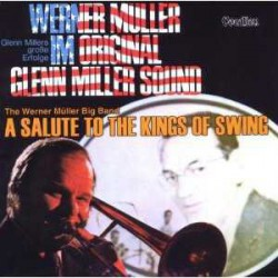 A Salute to the Kings of Swing + G. Miller Sound
