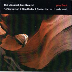 THE CLASSICAL JAZZ QUARTET PLAY BACH