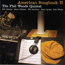 AMERICAN SONGBOOK Vol. 2 - PHIL WOODS QUINTET