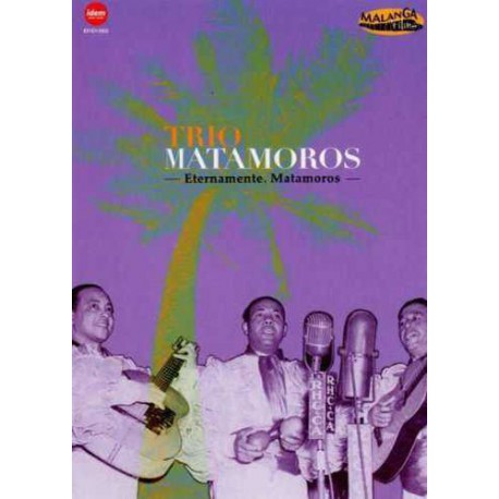 Eternamente, Matamoros