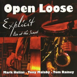 Open Loose - Explicit - Live at the Sunset