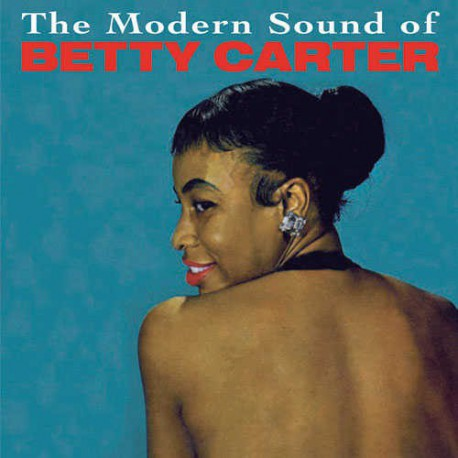 The Modern Sound of Betty Carter + Out There