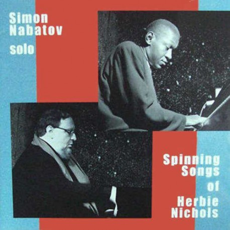 Spinning Songs by Herbie Nichols - Solo Piano
