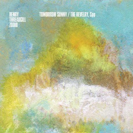 Zooid - Tomorrow Sunny/ the Revelry, Spp